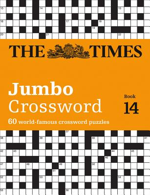 The Times 2 Jumbo Crossword Book 14: 60 of the World's Biggest Puzzles from the Times 2