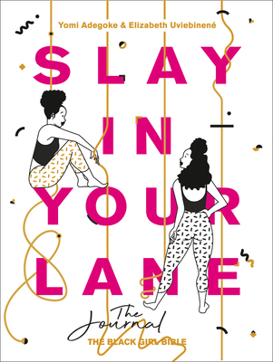 Slay in Your Lane: The Journal