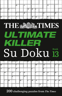 The Times Ultimate Killer Su Doku: Book 13: 200 Challenging Puzzles from the Tmes