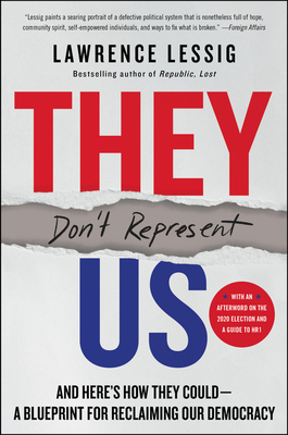 They Don't Represent Us: And Here's How They Could--A Blueprint for Reclaiming Our Democracy
