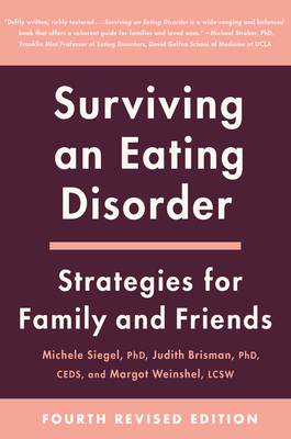 Surviving an Eating Disorder [Fourth Revised Edition]: Strategies for Family and Friends