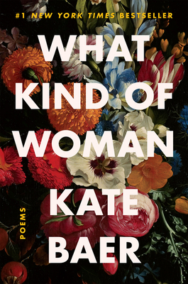 What Kind of Woman: Poems