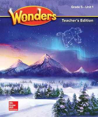 Wonders Teacher's Edition Unit 1 Grade 5