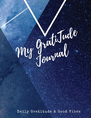 My Gratitude Journal: Amazing Notebook to Practice Positive Affirmation - Gratitude & Mindful Thankfulness to Feel More Peaceful & Fulfilled