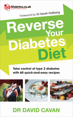 Reverse Your Diabetes Diet: Take Control of Type 2 Diabetes with 60 Quick-And-Easy Recipes