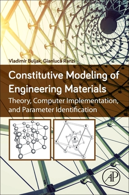 Constitutive Modeling of Engineering Materials: Theory, Computer Implementation, and Parameter Identification