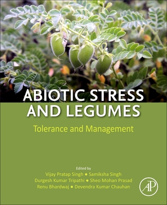 Abiotic Stress and Legumes: Tolerance and Management