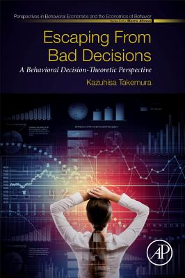 Escaping from Bad Decisions: A Behavioral Decision-Theoretic Perspective