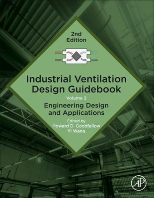 Industrial Ventilation Design Guidebook: Volume 2: Engineering Design and Applications