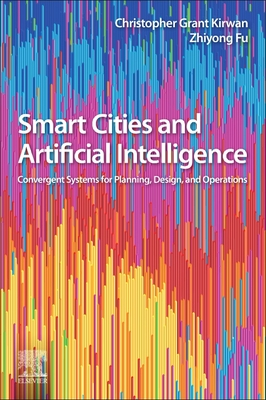 Smart Cities and Artificial Intelligence: Convergent Systems for Planning, Design, and Operations