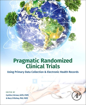 Pragmatic Randomized Clinical Trials: Using Primary Data Collection and Electronic Health Records