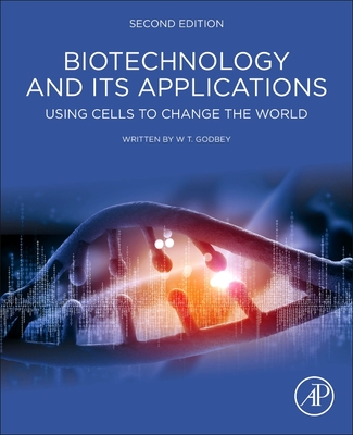 Biotechnology and Its Applications: Using Cells to Change the World