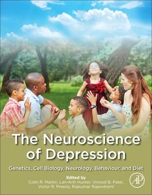 The Neuroscience of Depression: Genetics, Cell Biology, Neurology, Behavior, and Diet