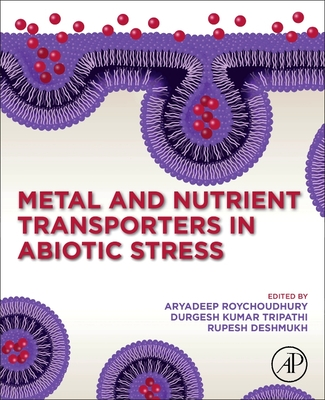 Metal and Nutrient Transporters in Abiotic Stress