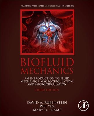 Biofluid Mechanics: An Introduction to Fluid Mechanics, Macrocirculation, and Microcirculation