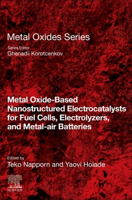 Metal Oxide-Based Nanostructured Electrocatalysts for Fuel Cells, Electrolyzers, and Metal-Air Batteries