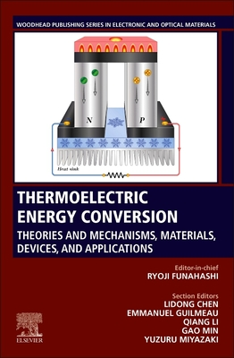 Thermoelectric Energy Conversion: Theories and Mechanisms, Materials, Devices, and Applications