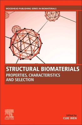 Structural Biomaterials: Properties, Characteristics, and Selection