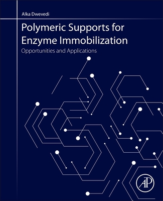Polymeric Supports for Enzyme Immobilization: Opportunities and Applications
