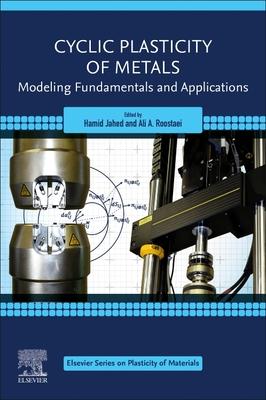 Cyclic Plasticity of Metals: Modeling Fundamentals and Applications
