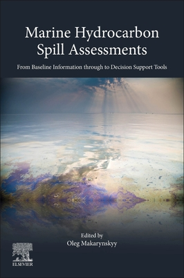 Marine Hydrocarbon Spill Assessments: From Baseline Information Through to Decision Support Tools
