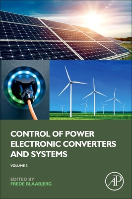 Control of Power Electronic Converters and Systems: Volume 3