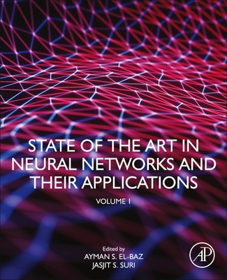 State of the Art in Neural Networks and Their Applications: Volume 1