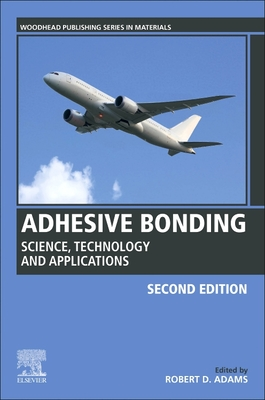 Adhesive Bonding: Science, Technology and Applications