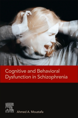 Cognitive and Behavioral Dysfunction in Schizophrenia