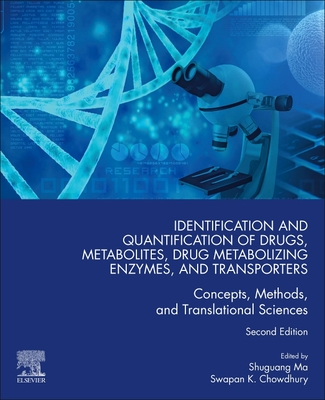 Identification and Quantification of Drugs, Metabolites, Drug Metabolizing Enzymes, and Transporters: Concepts, Methods and Translational Sciences