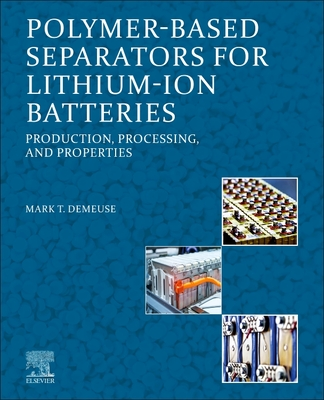 Polymer-Based Separators for Lithium-Ion Batteries: Production, Processing, and Properties