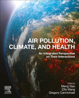 Air Pollution, Climate, and Health: An Integrated Perspective on Their Interactions