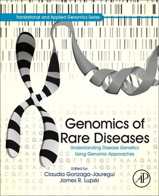 Genomics of Rare Diseases: Understanding Disease Genetics Using Genomic Approaches
