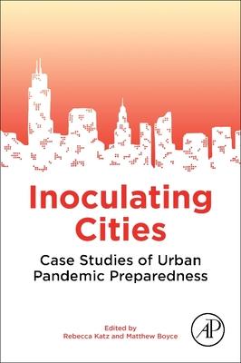 Inoculating Cities: Case Studies of Urban Pandemic Preparedness