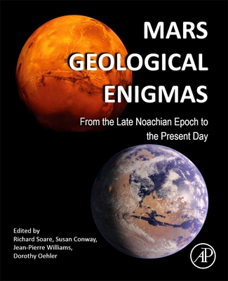 Mars Geological Enigmas: From the Late Noachian Epoch to the Present Day