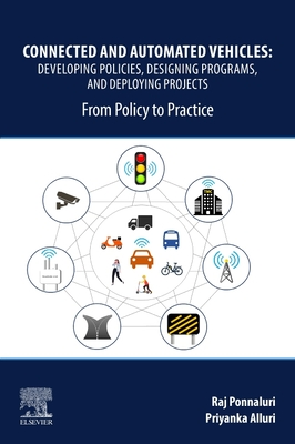 Connected and Automated Vehicles: Developing Policies, Designing Programs, and Deploying Projects: From Policy to Practice