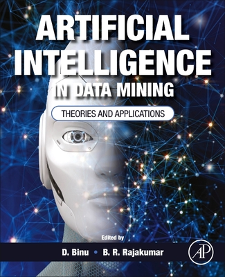 Artificial Intelligence in Data Mining: Theories and Applications