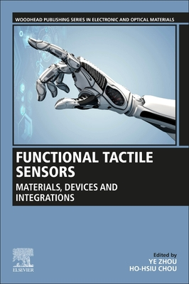 Functional Tactile Sensors: Materials, Devices and Integrations
