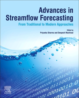 Advances in Streamflow Forecasting: From Traditional to Modern Approaches