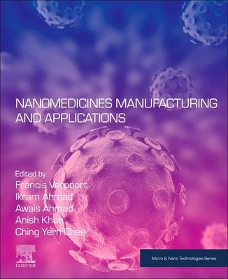 Nanomedicine Manufacturing and Applications