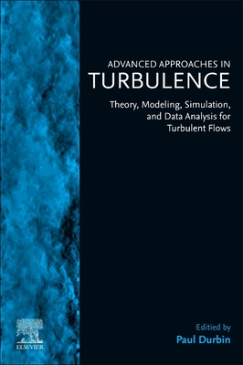 Advanced Approaches in Turbulence: Theory, Modeling, Simulation, and Data Analysis for Turbulent Flows