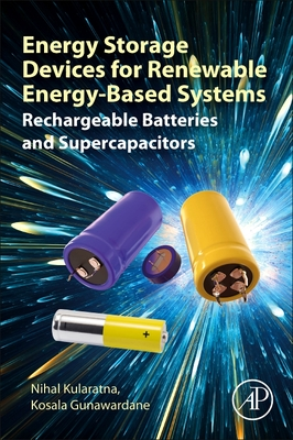 Energy Storage Devices for Renewable Energy-Based Systems: Rechargeable Batteries and Supercapacitors