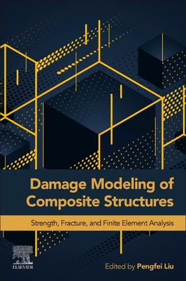 Damage Modeling of Composite Structures: Strength, Fracture, and Finite Element Analysis