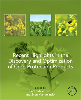 Recent Highlights in the Discovery and Optimization of Crop Protection Products
