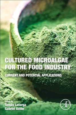 Cultured Microalgae for the Food Industry: Current and Potential Applications