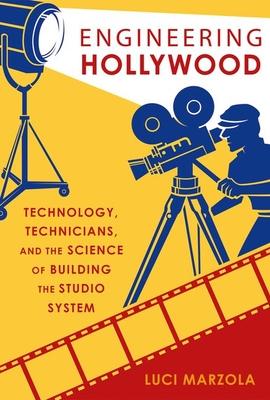 Engineering Hollywood