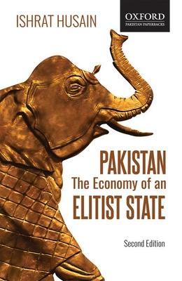 Pakistan: The Economy of an Elitist State (2e)