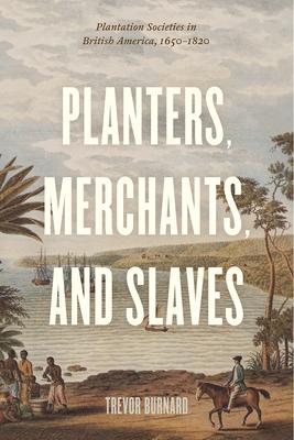 Planters, Merchants, and Slaves