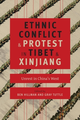 Ethnic Conflict and Protest in Tibet and Xinjiang