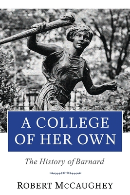 A College of Her Own: The History of Barnard